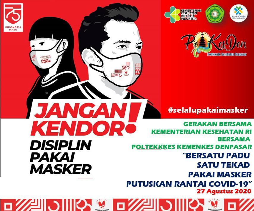 Gerakan Bersama Kementerian Kesehatan RI Jangan Kendor Disiplin Pake Masker